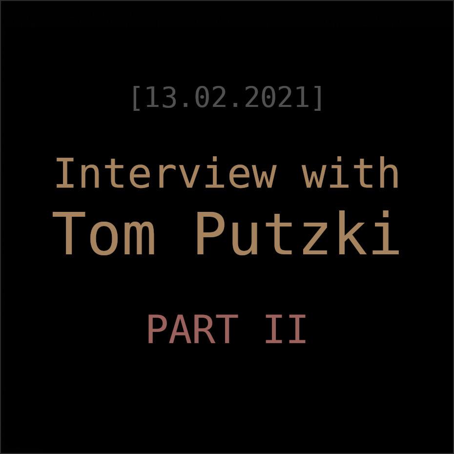 Tom Putzki Interview Part 2